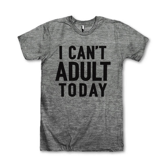 i-cant-adult-today-t-shirt
